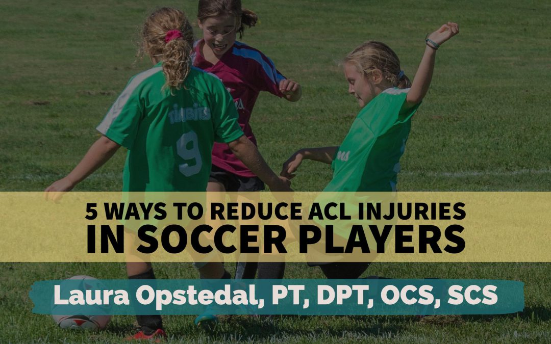 5 ways to reduce risk of ACL tears in soccer players