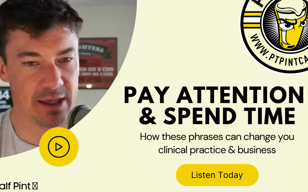 What Paying Attention and Spending Time Really Means