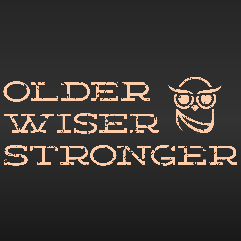 Older Wiser Stronger